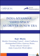 India-Myanmar: 'Third Space' As Driver in New Era