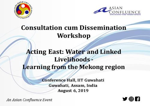 Acting East: Water and Linked Livelihoods- Learning from the Mekong Region