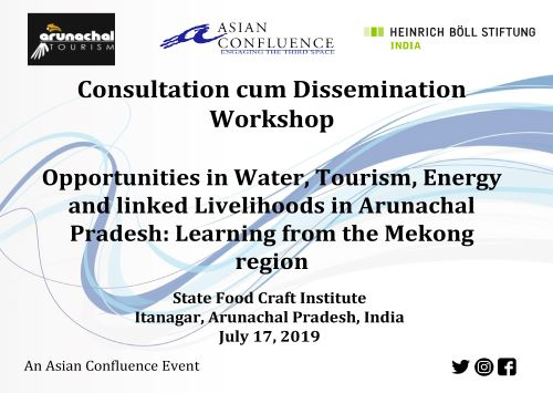 Opportunities in Water, Tourism, Energy and linked Livelihoods in Arunachal Pradesh